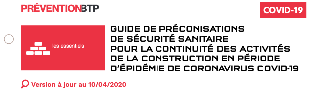 GUIDE DE PRÉCONISATIONS DE SÉCURITÉ SANITAIRE POUR LA CONTINUITÉ DES ACTIVITÉS DE LA CONSTRUCTION EN PÉRIODE D'ÉPIDÉMIE DE CORONAVIRUS COVID-19